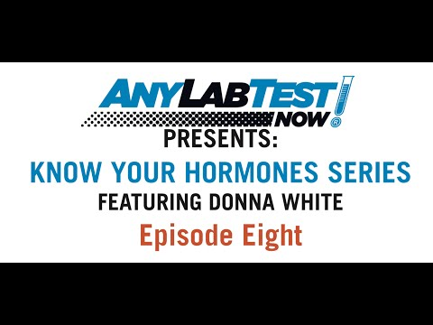 Know Your Hormones Series #8 - Any Lab Test Now: Presented by Donna White