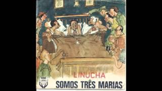 Linucha - Somos três Marias (Arlindo de Carvalho)