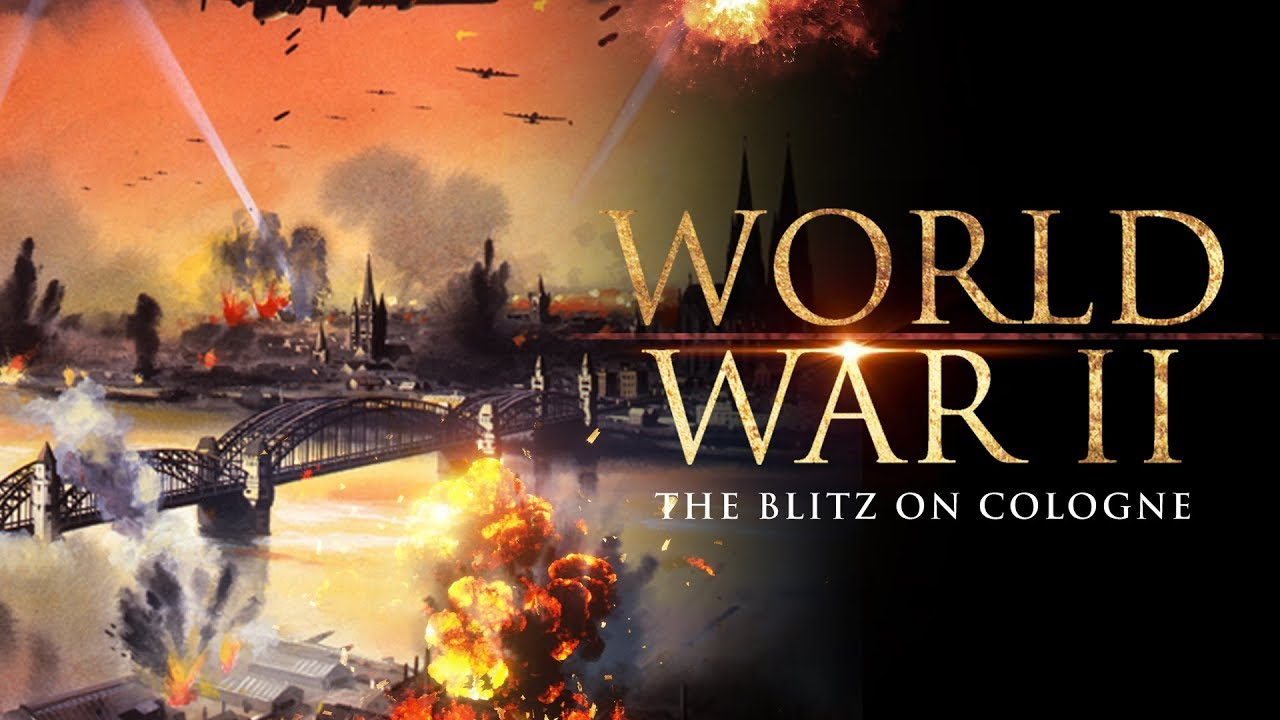 World War II : The Blitz on Cologne - Full Documentary