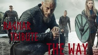║ VIKINGS Tribute║ Ragnar  ►The Way◄