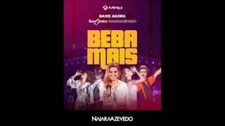 Beba Mais - Naiara Azevedo - Lançamento 2017