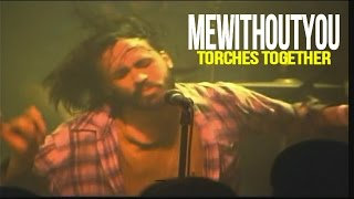 "MEWITHOUTYOU ""Torches Together"" 2005 Live 