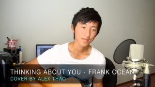 Thinking About You - Frank Ocean cover by Alex Thao