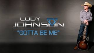 "Cody Johnson - ""Gotta Be Me"" - Official Audio"