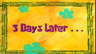 3 Days Later... | SpongeBob Time Card #1