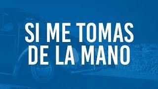 Si Me Tomas De La Mano - RENUEVO (Video Lyric Oficial)