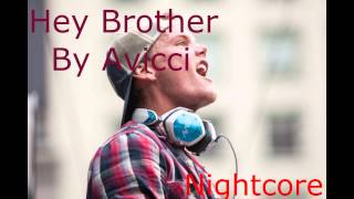 Nightcore - Hey brother (Avicci)