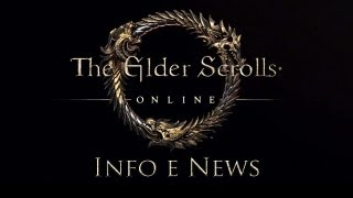The Elder Scrolls Online - Info e News - [ MMORPG ]