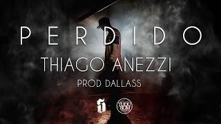 Thiago Anezzi - Perdido (prod Dallass)