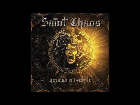 Saint Chaos - Nothing Is Forever {Full Album}