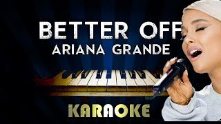Better Off - Ariana Grande | Piano Karaoke Instrumental Lyrics Cover Sing Along
