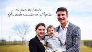 ALEX și ANDREEA DEAC - În iesle s-a născut Mesia