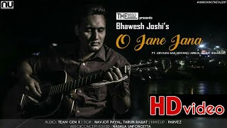 O JANE JANA | BHAWESH JOSHI | NASHUA UNFORGETTA | NEW ROMANTIC HINDI SONG 2017 | THE MAD ENGINEERS