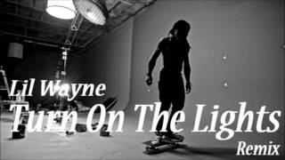 Lil Wayne - Turn On The Lights (Remix) (Full Version) (CDQ)  *NEW 2012*