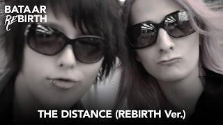 BatAAr - THE DISTANCE (REBIRTH Ver.) Promo Video