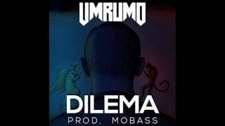 UMRUMO - Dilema (Prod. Mo')