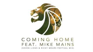 Seven Lions - Coming Home Feat. Mike Mains (Seven Lions & Ricky Mears Festival Mix)