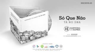 Harmonia do Samba - Só Que Não (Áudio Oficial)
