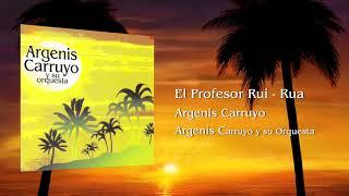ARGENIS CARRUYO - El Profesor Rui - Rua
