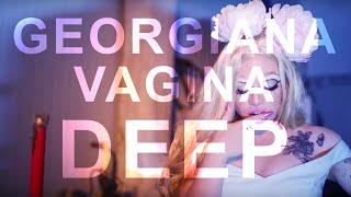 GEORGIANA VAGINA - DEEP