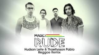 MAGIC! - Rude (Hudson Leite & Thaellysson Pablo Reggae Version)