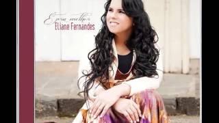 Eliana Fenandes Deus liberta