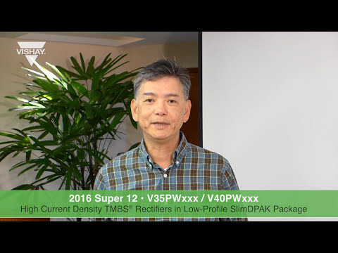 Diodes and Rectifiers: 2016 Super 12 – V35PWxxx / V40PWxxx TMBS® Rectifiers in Low-Profile SlimDP