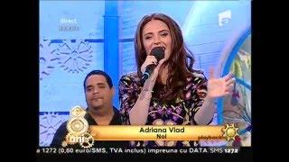 ADRIANA VLAD-  NOI -  Neatza cu Razvan si Dani