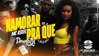 MC Kekel - Namorar pra Que (PereraDJ) (Lançamento 2016)