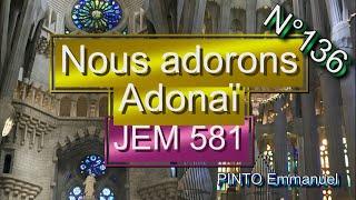 Nous adorons Adonaï(JEM 581) - (chant liturgique)(avec paroles) - Karaoké N°136