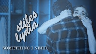 Stiles & Lydia | Something I Need
