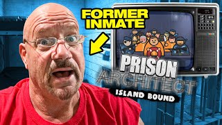 Ex-Prison Inmate Talks About Experience While Playing Prison Architect