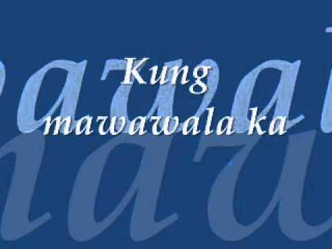 Kung Mawawala Ka de Ogie Alcasid Letra y Video