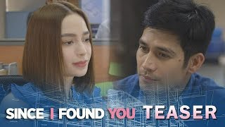 Since I Found You May 29, 2018 Teaser