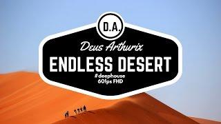 DEUS ARTHURIX - ENDLESS DESERT(DEEP HOUSE) FHD, 60FPS ORIGINAL