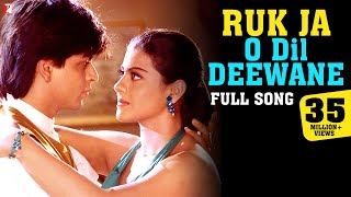 Ruk Ja O Dil Deewane - Full Song | Dilwale Dulhania Le Jayenge | Shah Rukh Khan | Kajol