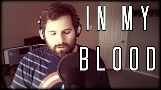 IN MY BLOOD - Shawn Mendes (Caleb Hyles) Cover