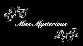 Miss Mysterious - Matt & Staesis