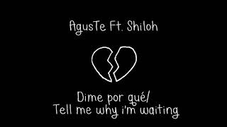 AgusTe (Ft. Shiloh Dynasty) - Tell me why i'm waiting / Dime Por qué