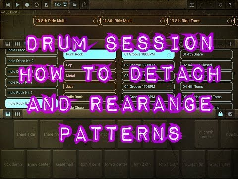 DRUM SESSION - How To Detach & Rearrange Patterns - iPad Tutorial