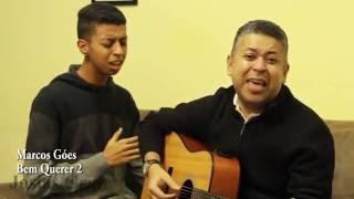 Josias Cruz e Diogo Cruz - Bem Querer 2 (Cover Marcos Góes)
