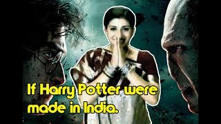 IF HARRY POTTER WERE MADE IN INDIA