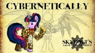 Cybernetically - SkyBolt (Anthropology, AwkwardMarina, Rewritten)