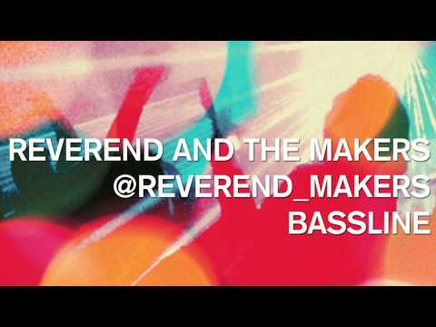 reverend-and-the-makers-bassline-reverend-and-the-makers