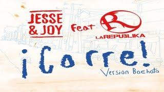 """Jesse y Joy Feat. La Republika - """"Corre"""" - Spanish lyrics and English translation"""