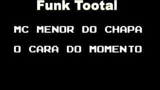 MC Menor do Chapa O Cara Do Momento Música nova 2013