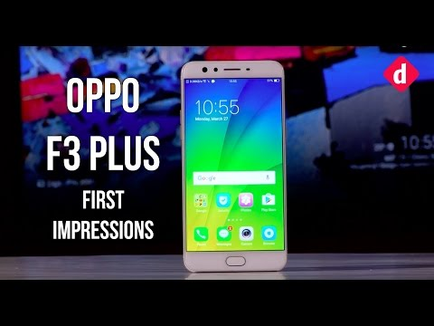 Oppo F3 Plus: First Impressions | Digit.in
