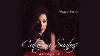 Catarina Santos - Em tua presença (Piano e Voz)