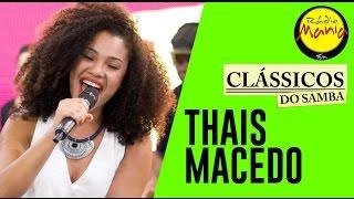 🔴 Clássicos do Samba - Cheiro de Saudade - Thais Macedo
