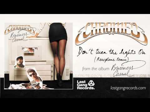 chromeo-dont-turn-the-lights-on-aeroplane-remix-lastgangradio